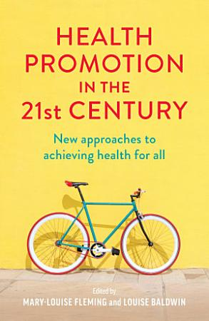 Health Promotion in the 21st Century PDF