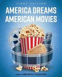 America Dreams American Movies: Film, Culture, and the Popular Imagination