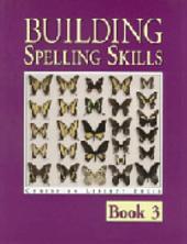 Building Spelling Skills 3: Book 3