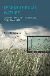 Technological Nature: Adaptation and the Future of Human Life