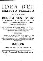 Idea del perfecto praelado en la vida de el Cardenal Baltasar de Moscoso y Sandoval
