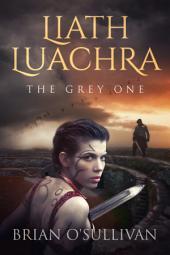 Liath Luchra - The Grey One