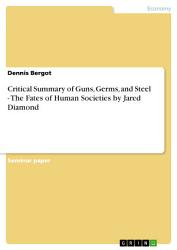 Critical Summary Of Guns Germs And Steel The Fates Of Human Societies By Jared Diamond Book PDF