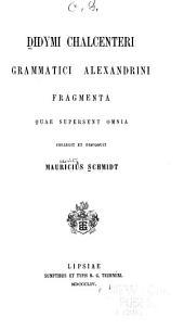 Didymi Chalcenteri Fragmenta quae supersunt omnia