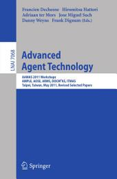 Advanced Agent Technology: AAMAS Workshops 2011, AMPLE, AOSE, ARMS, DOCM3AS, ITMAS, Taipei, Taiwan, May 2-6, 2011. Revised Selected Papers
