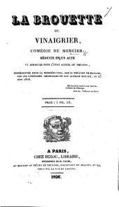 La Brouette du Vinaigrier, drame en trois actes and in prose . L.P.