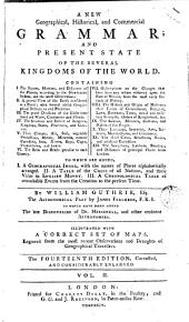 A New Geographical, Historial, and Commercial Grammar; and Present State of the Several Kingdoms of the World..., 2