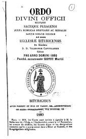 Ordo Divini Officii recitandi sacrique peragendi juxta rubricas Breviarii ac Missalis sanctæ Romanæ Ecclesiæ ad usum ecclesiæ Bituricensis de mandato D.D. Vicariorum Capitularium editus, pro Anno Domini 1880