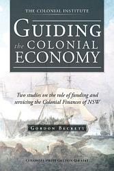 Guiding The Colonial Economy Book PDF
