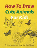 How to Draw Cute Animals for Kids