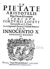 De pietate Aristotelis erga Deum et homines libri II.