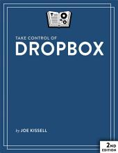 Take Control of Dropbox: Edition 2
