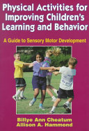 Physical Activities for Improving Children's Learning and Behavior