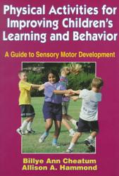 Physical Activities For Improving Children S Learning And Behavior Book PDF