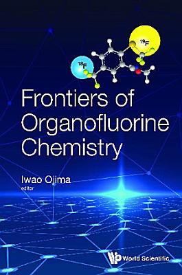 Frontiers Of Organofluorine Chemistry
