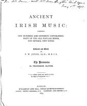 Ancient Irish Music: Comprising One Hundred Airs Hitherto Unpublished, Many of the Old Popular Songs, and Several New Songs