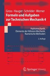 Formeln und Aufgaben zur Technischen Mechanik 4: Hydromechanik, Elemente der höheren Mechanik, Numerische Methoden, Ausgabe 2