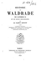 Histoire de Waldrade, de Lother II et de leurs descendants