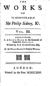 The works of the Honourable Sr. Philip Sidney, kt. in prose and verse: In three volumes. ...