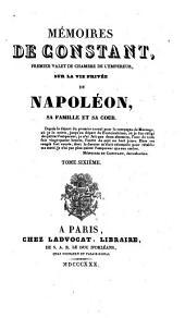 Memoires sur la vie privee de Napoleon, sa famille et sa cour: Volume6