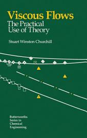 Viscous Flows: The Practical Use of Theory