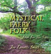 MYSTICAL FAERY FOLK: Look For The Signs