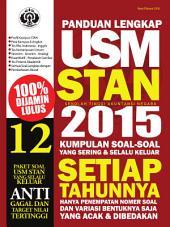 Panduan Lengkap USM STAN 2015: Kum[ulan Soal - soal yang Sering & Selalu Keluar Setiap Tahunnya