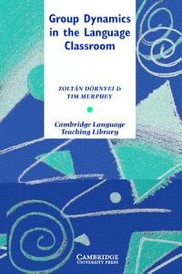 Group Dynamics in the Language Classroom Book