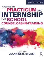A Guide to Practicum and Internship for School Counselors in Training PDF