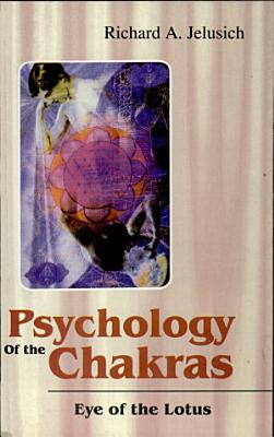 Psychology Of The Chakras Eye Of The Lotus