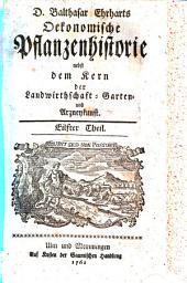 D. Balthasar Erharts Oekonomische Pflanzenhistorie nebst dem Kern der Landwirtschaft- Garten- und Arzneykunst: Eilfter Theil, Band 11