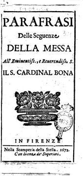 Parafrasi delle seguenze della Messa all'eminentiss., e reuerendiss. S. il S. cardinal Bona