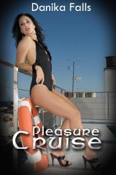 Pleasure Cruise : Menage Erotica Sex: (Adults Only Erotica)