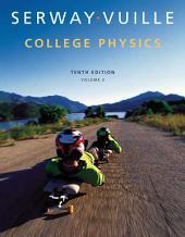 College Physics: Volume 2, Edition 10