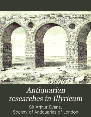 Antiquarian Researches in Illyricum PDF