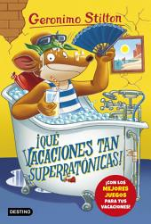 ¡Qué vacaciones tan superratónicas!: Geronimo Stilton 24