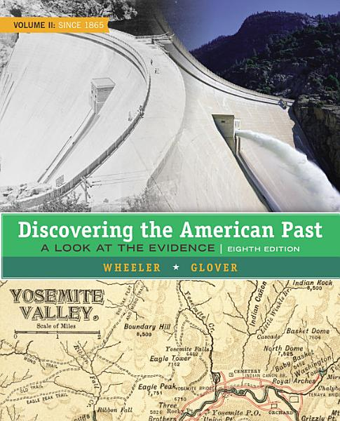 Discovering the American Past  A Look at the Evidence  Volume II  Since 1865 PDF