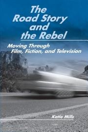 The Road Story And The Rebel
