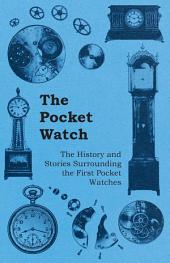 The Pocket Watch - The History and Stories Surrounding the First Pocket Watches