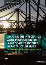 Crafting the Integrative Value Proposition for Large Scale Transport Infrastructure Hubs