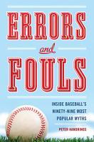 Errors and Fouls  Inside Baseball s Ninety Nie Most Popular Myths PDF