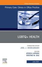 LGBTQ Health  An Issue of Primary Care  Clinics in Office Practice  EBook PDF