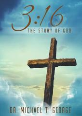3:16: The Story of God