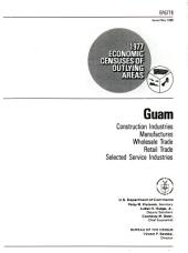 1977 economic census of outlying areas: construction industries, manufactures, wholesale trade, retail trade, selected service industries : Guam, Issue 6