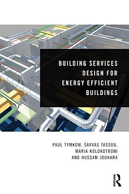 Building Services Design for Energy Efficient Buildings PDF