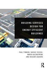 Building Services Design for Energy Efficient Buildings PDF