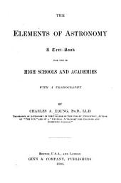 The Elements of Astronomy: A Text-book for Use in High Schools and Academies; with Auranography