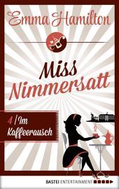 Miss Nimmersatt - Folge 4: Im Kaffeerausch