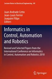 Informatics in Control, Automation and Robotics: Revised and Selected Papers from the International Conference on Informatics in Control, Automation and Robotics 2010