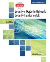 CompTIA Security+ Guide to Network Security Fundamentals: Edition 6